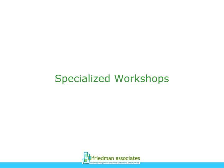 Specialized Workshops