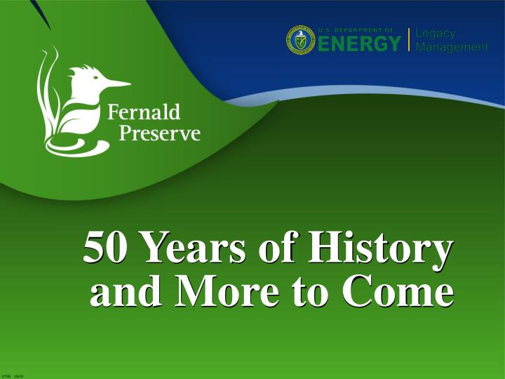 50 Years of History and More to Come