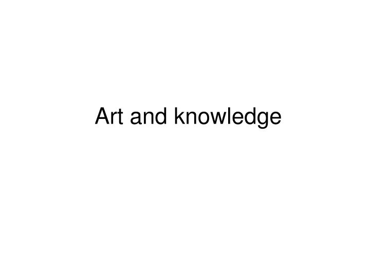 art and knowledge n.
