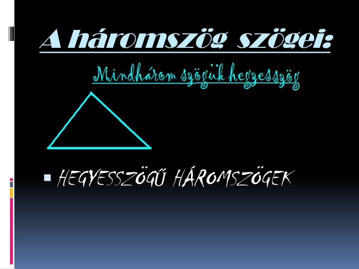 A háromszög  szögei: