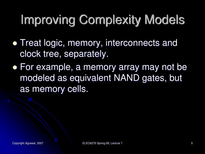Improving Complexity Models