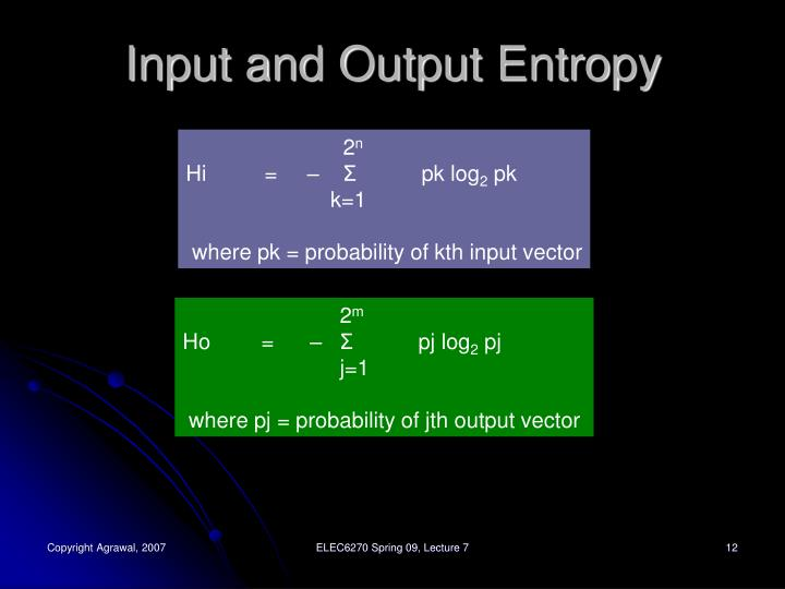 Input and Output Entropy