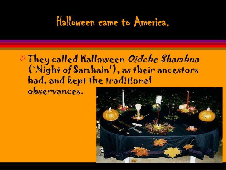 Halloween came to America.