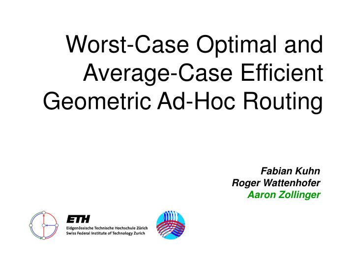 Worst case optimal and average case efficient geometric ad hoc routing
