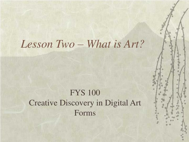 lesson two what is art n.