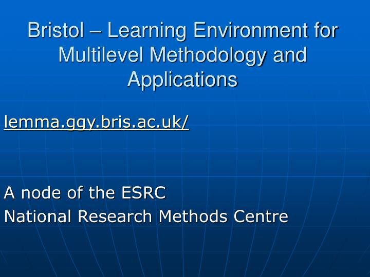 Bristol – Learning Environment for Multilevel Methodology and Applications
