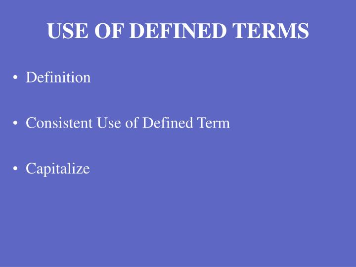 USE OF DEFINED TERMS