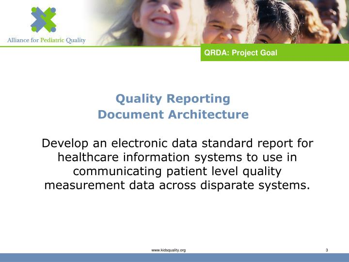 Quality reporting document architecture