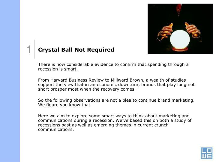 Crystal ball not required