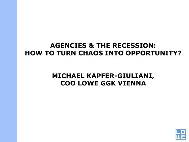 AGENCIES & THE RECESSION: