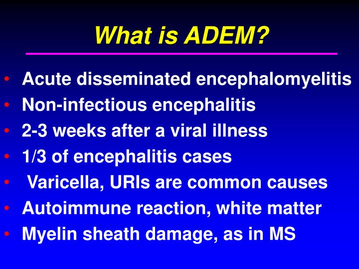 What is ADEM?