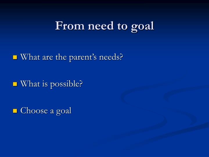 From need to goal
