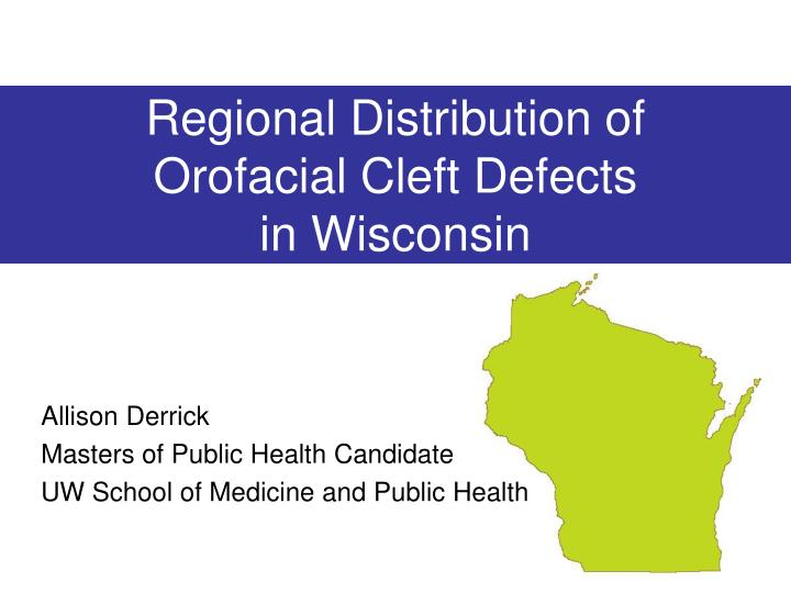 regional distribution of orofacial cleft defects in wisconsin n.