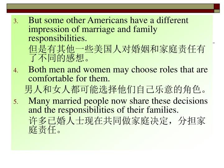 But some other Americans have a different impression of marriage and family responsibilities.