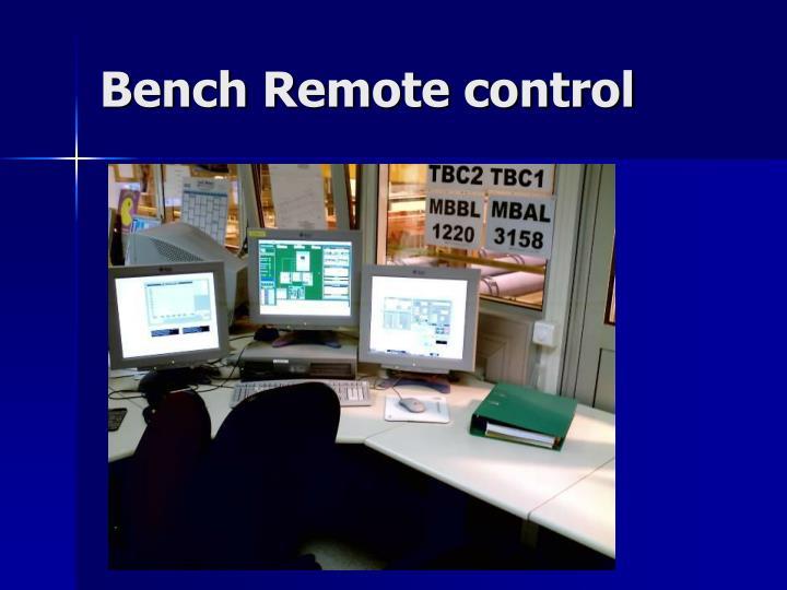 Bench Remote control