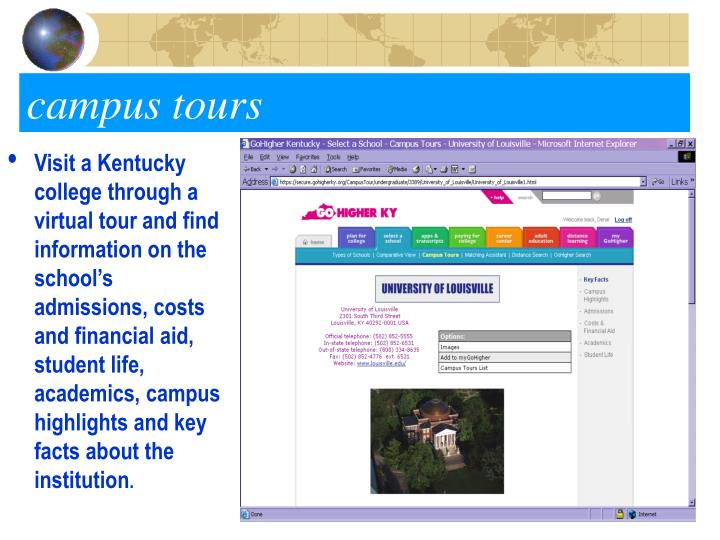 Visit a Kentucky college through a virtual tour and find information on the school's admissions, costs and financial aid, student life, academics, campus highlights and key facts about the institution