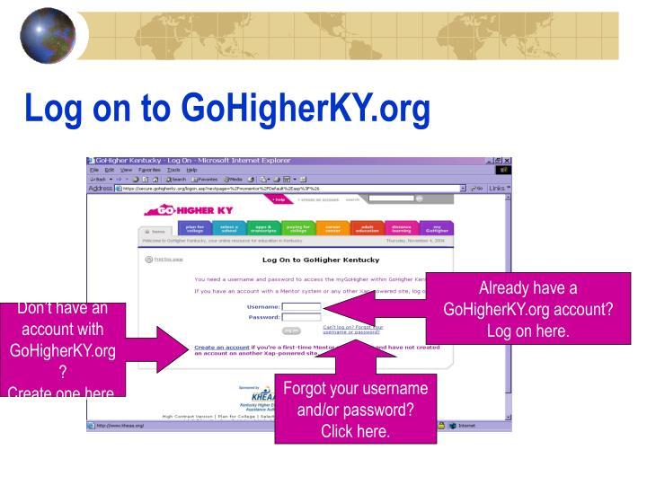 Log on to gohigherky org