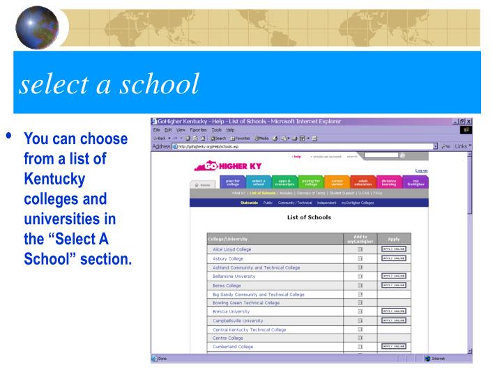 """You can choose from a list of Kentucky colleges and universities in the """"Select A School"""" section."""
