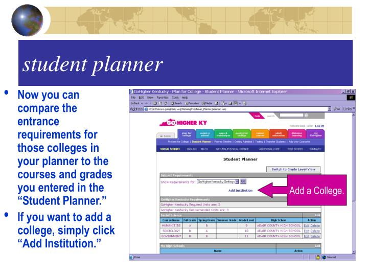 """Now you can compare the entrance requirements for those colleges in your planner to the courses and grades you entered in the """"Student Planner."""""""