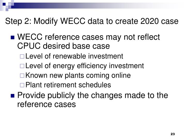Step 2: Modify WECC data to create 2020 case