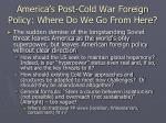 america s post cold war foreign policy where do we go from here