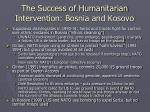 the success of humanitarian intervention bosnia and kosovo
