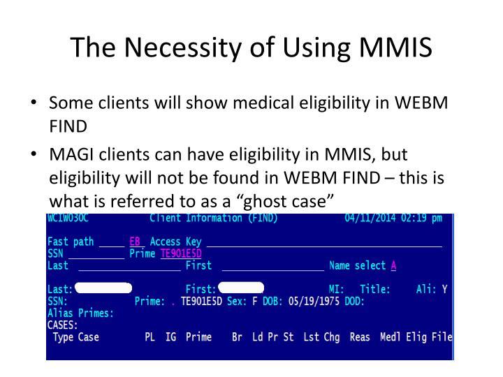 The Necessity of Using MMIS