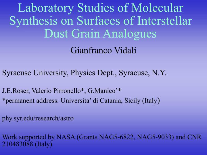 Laboratory studies of molecular synthesis on surfaces of interstellar dust grain analogues