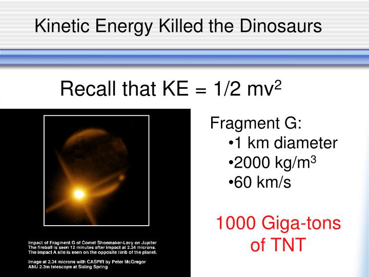 Kinetic Energy Killed the Dinosaurs