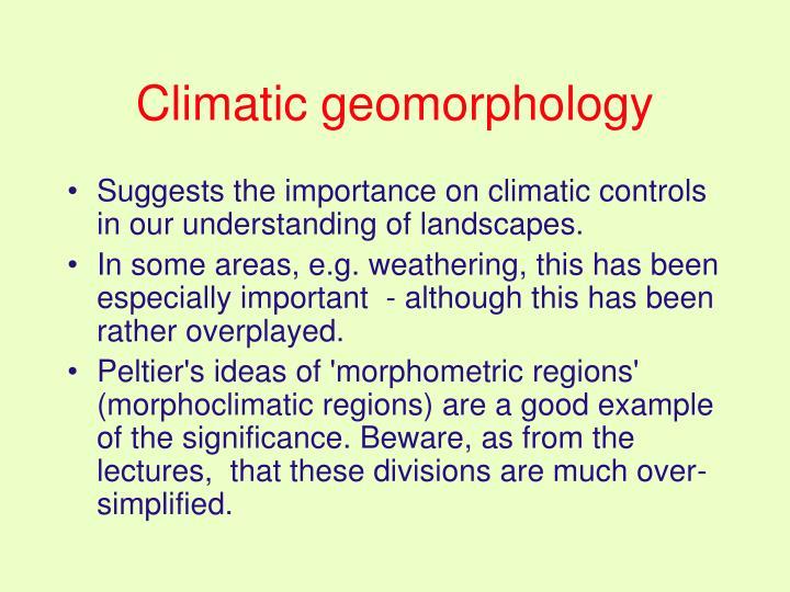Climatic geomorphology