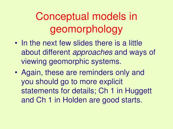 Conceptual models in geomorphology