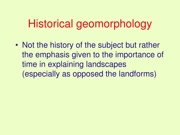 Historical geomorphology