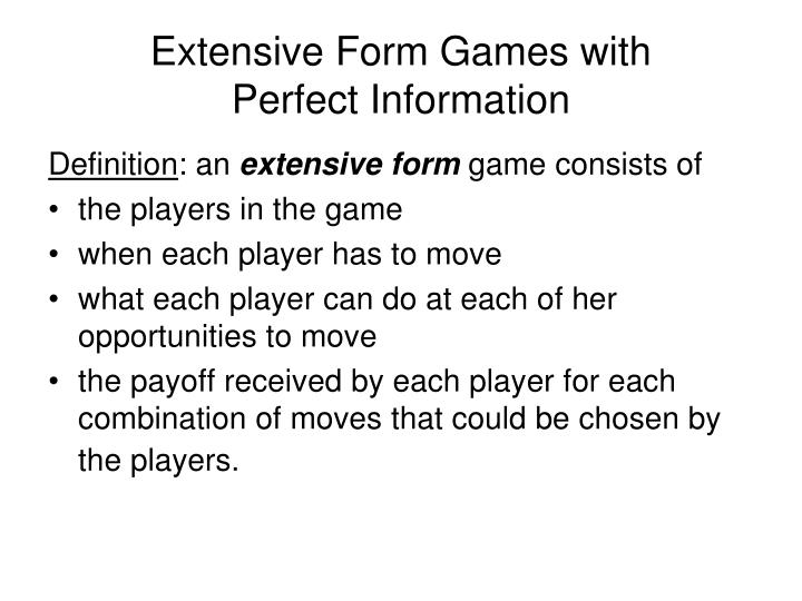 Extensive form games with perfect information1