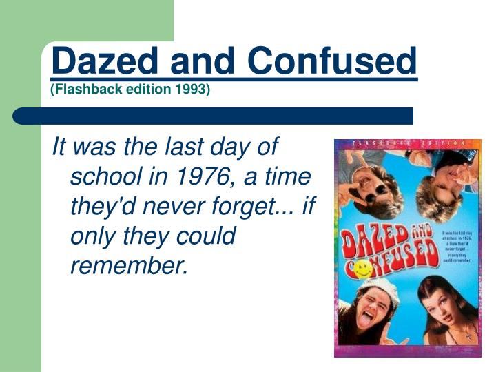 Dazed and confused flashback edition 1993