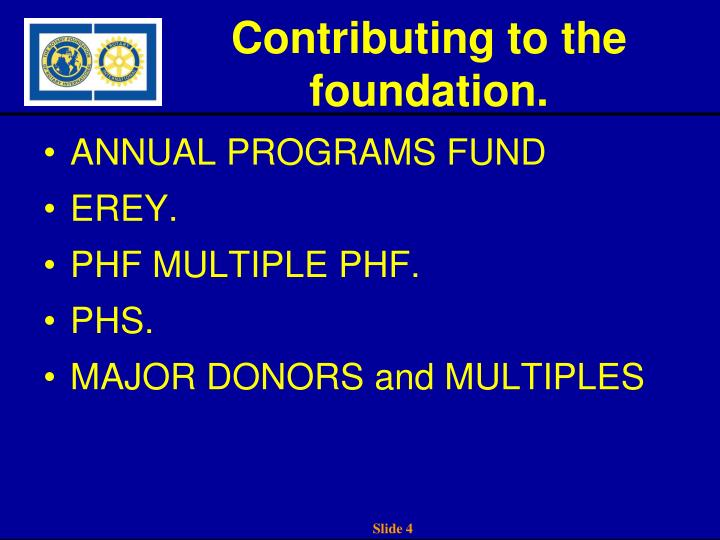 Contributing to the foundation.