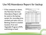 use ns attendance report for backup