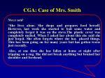 cga case of mrs smith