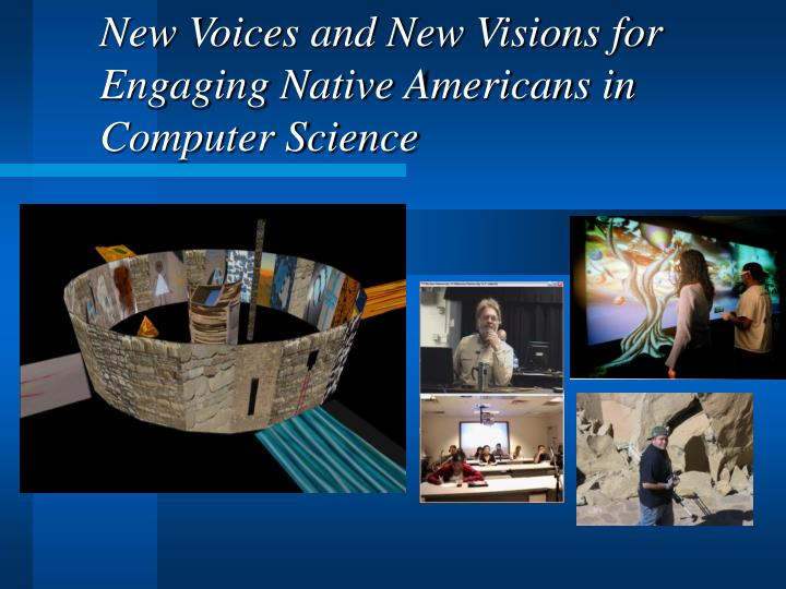 New Voices and New Visions for Engaging Native Americans in Computer Science