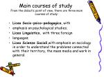 main courses of study from the didactic point of view there are three main courses of study