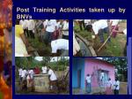 post training activities taken up by bnvs4