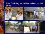 post training activities taken up by bnvs6
