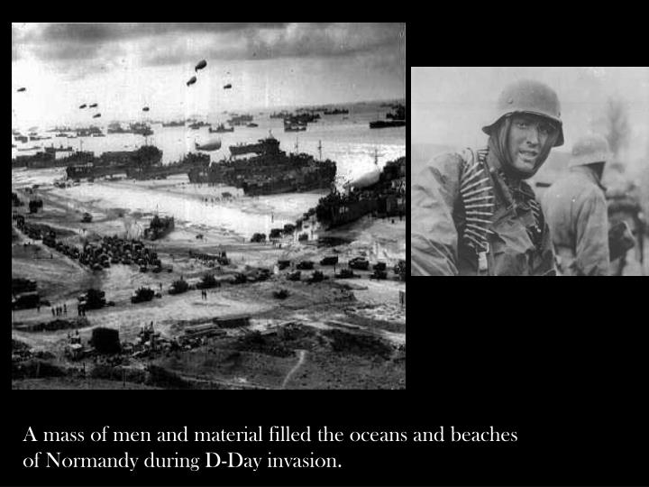A mass of men and material filled the oceans and beaches