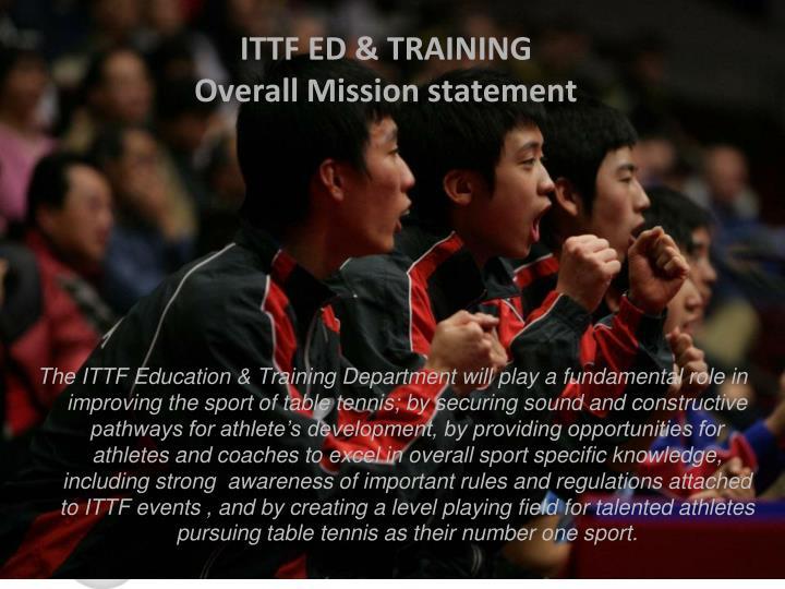 Ittf ed training overall mission statement
