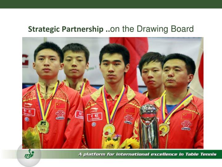 Strategic Partnership ..
