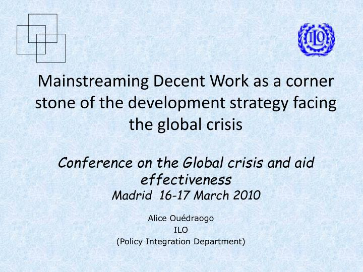 Mainstreaming Decent Work as a corner stone of the development strategy facing the global crisis