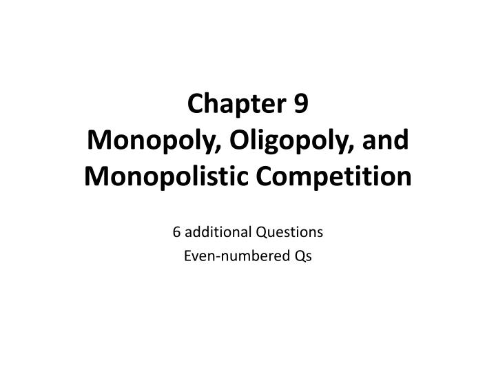 chapter 9 monopoly oligopoly and monopolistic competition n.