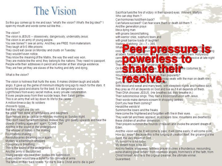 Peer pressure is powerless to shake their resolve.