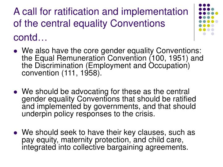 A call for ratification and implementation of the central equality Conventions contd…