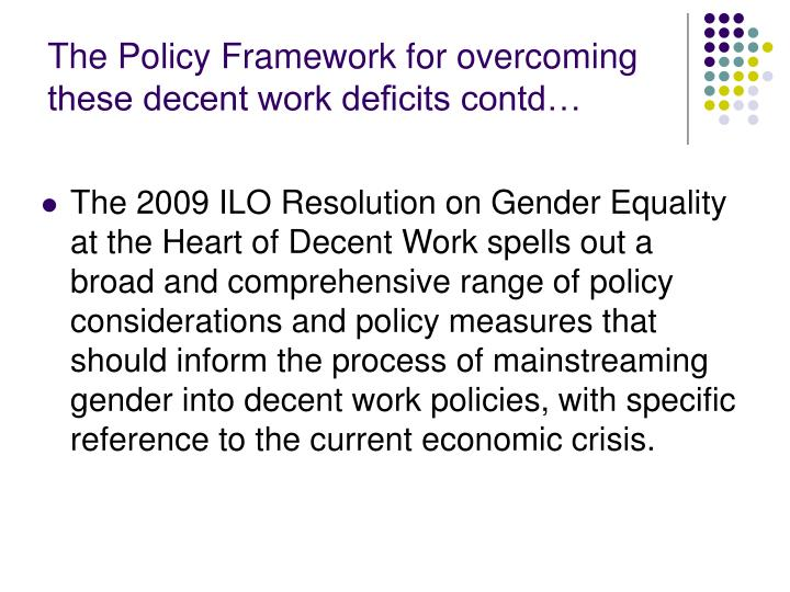 The Policy Framework for overcoming these decent work deficits contd…