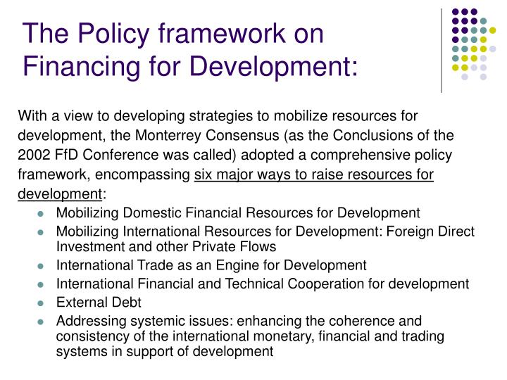 The Policy framework on Financing for Development: